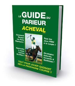 Bon pour recevoir Gratuitement le Guide du Parieur Acheval